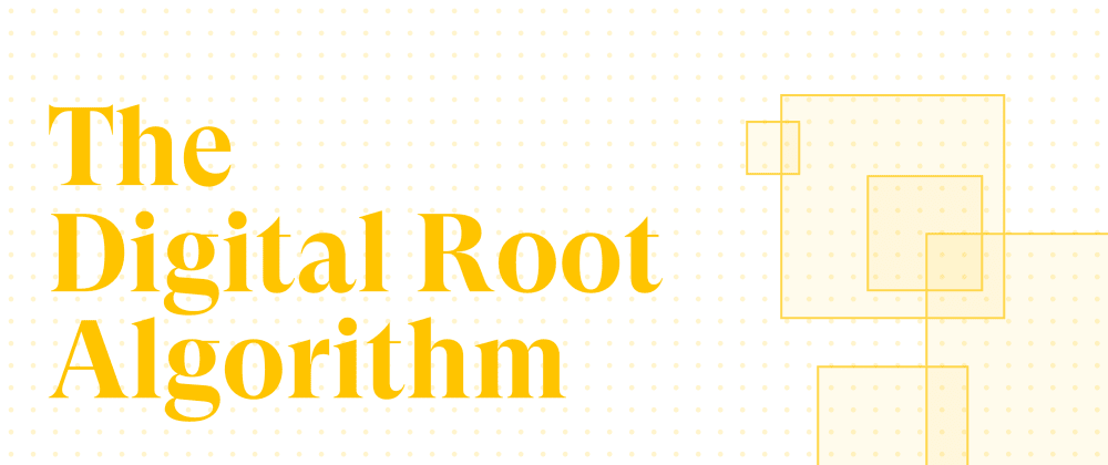 Cover image for Solving the Digital Root Algorithm using JavaScript