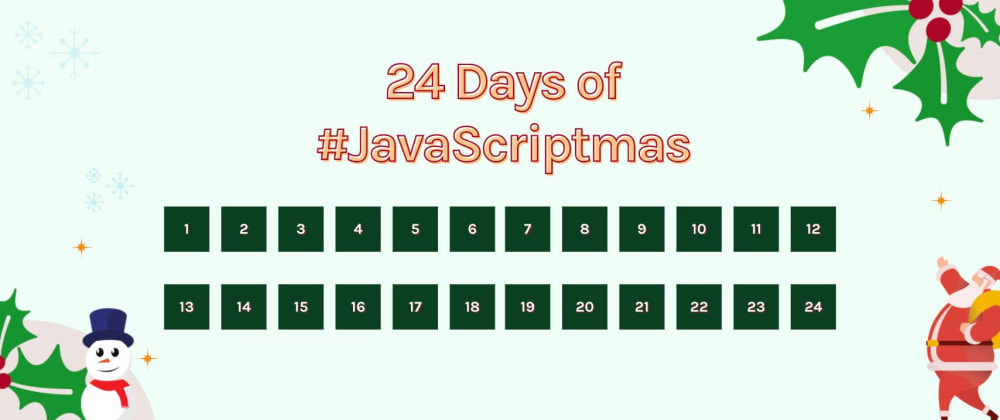 Cover image for Day 24 of JavaScriptmas - Test Your Agility Solution