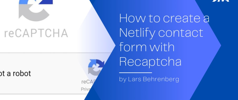 Cover image for How to create a Contact Form with Recaptcha hosted on Netlify