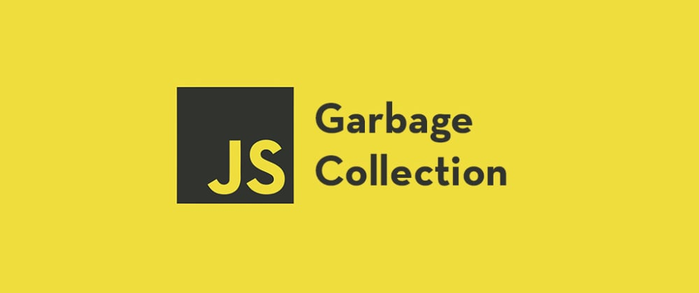 Cover image for What Garbage Collection in JavaScript Is and How It Works