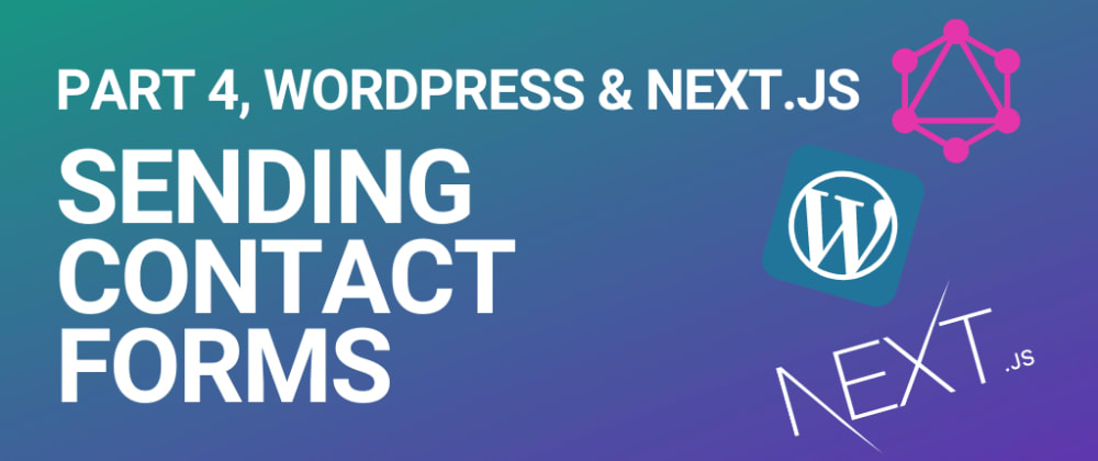 Cover image for How to use contact forms with headless WordPress and Next.js