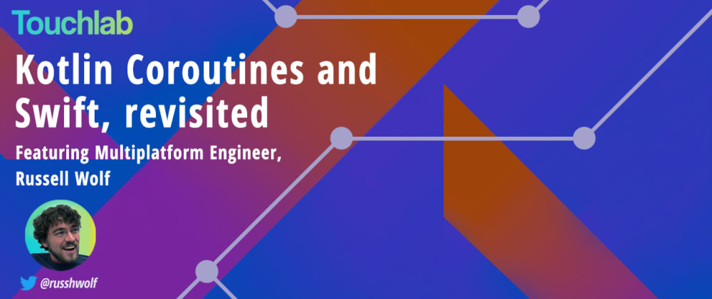 Cover image for Kotlin Coroutines and Swift, revisited