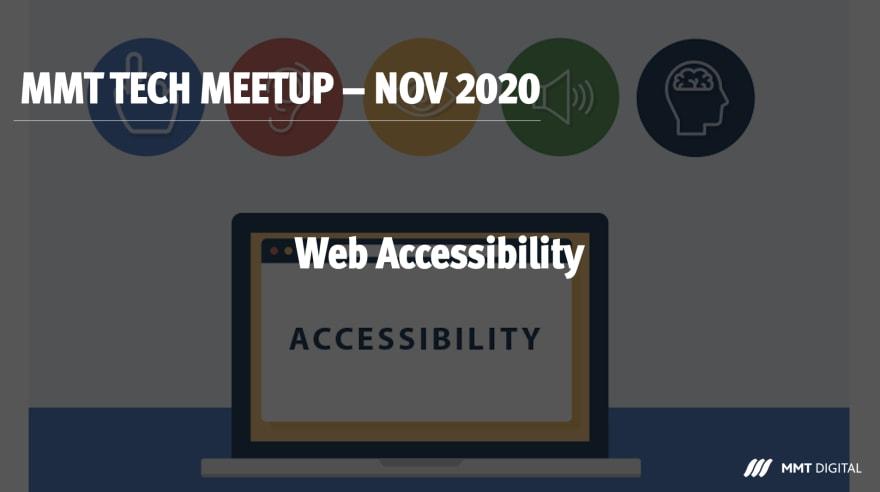 MMT Tech Meetup - November 2020 - Featuring Website Accessibility