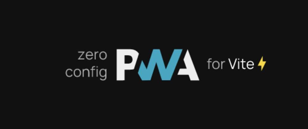 Cover image for Vite Update: PWA Documentation for VITE Started Rolling