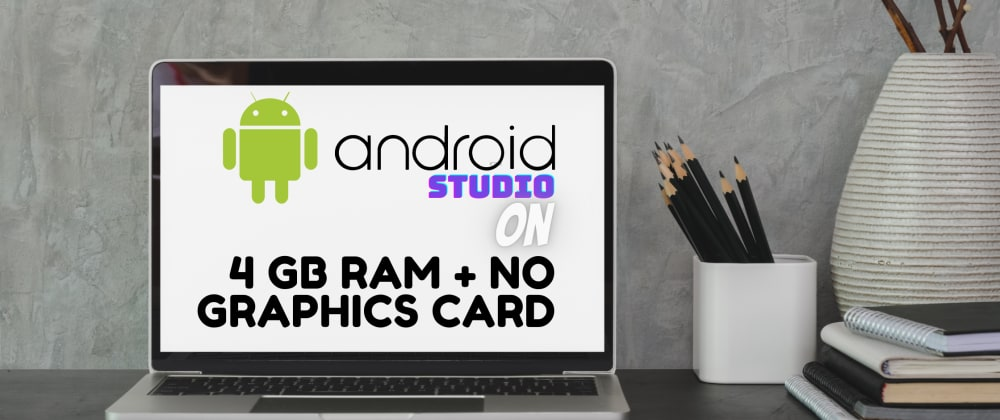 Cover image for How to setup Android Studio in 4GB ram.