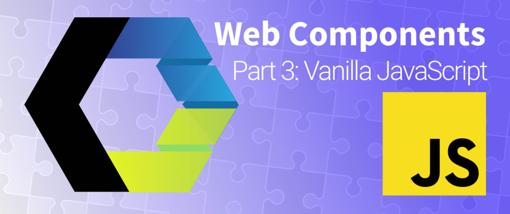 Cover image for Lets Build Web Components! Part 3: Vanilla Components