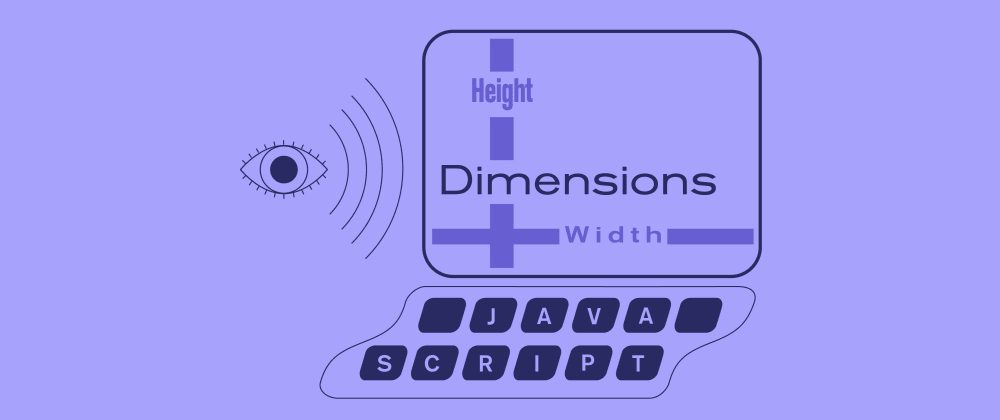 Cover image for Checking the Dimensions of an HTML Element in Vanilla JavaScript