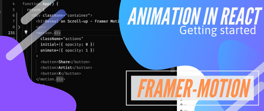 Cover image for Animations in React - Getting started with Framer Motion
