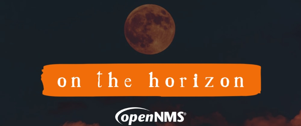 Cover image for OpenNMS On the Horizon – OpenBMP, Flow ToS, OpenNMS.js, PostgreSQL 13, Outages