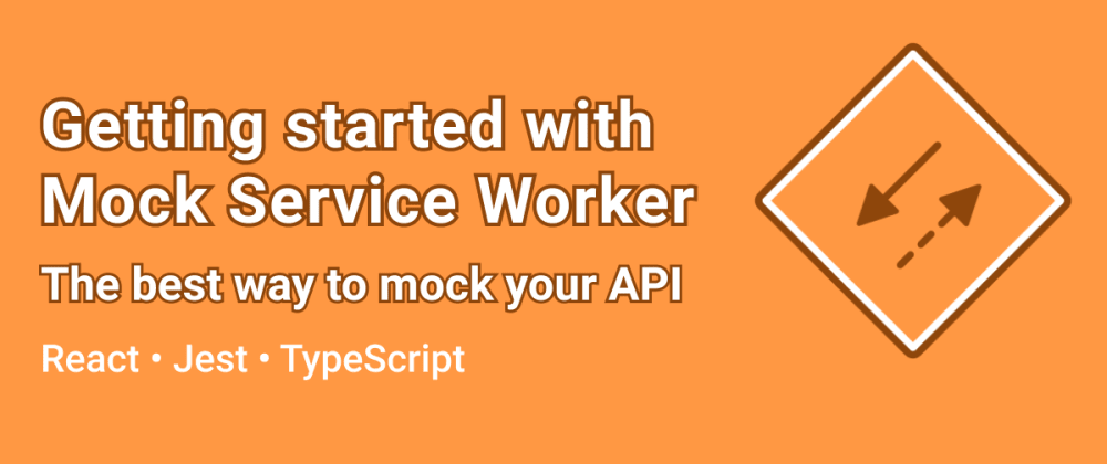 Cover image for Getting Started with Mock Service Worker