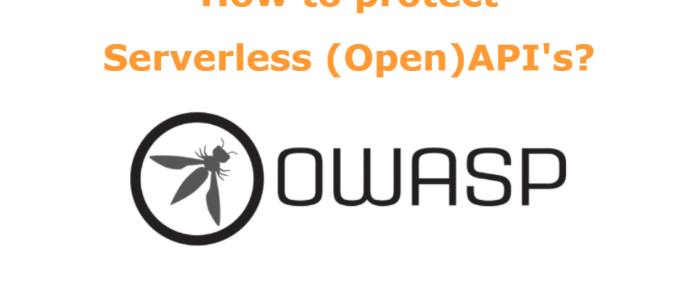 Cover image for How to protect Serverless (Open)API's?