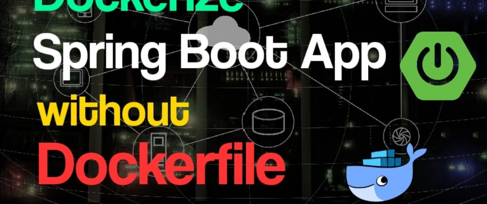 Cover image for New way to Dockerize Spring Boot App