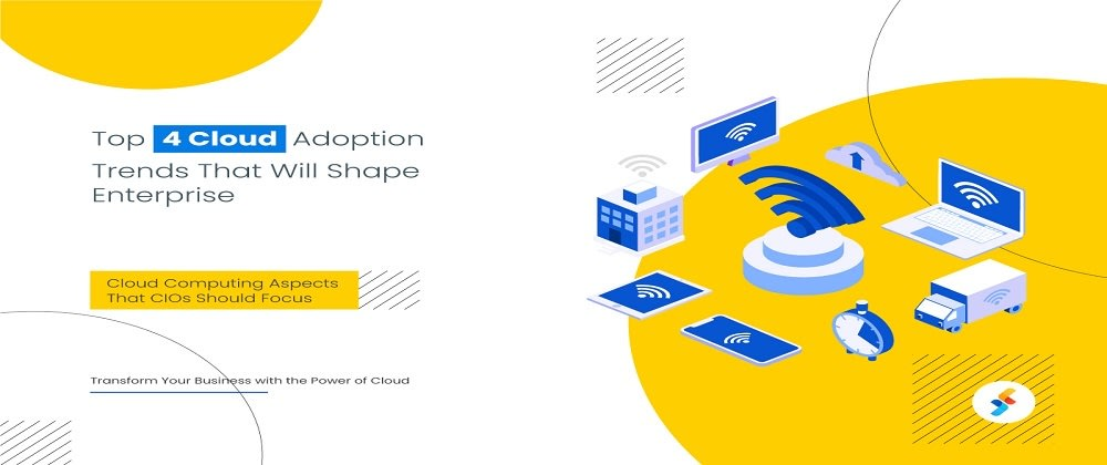Cover image for Top 4 Cloud Adoption Trends That Will Shape Enterprise