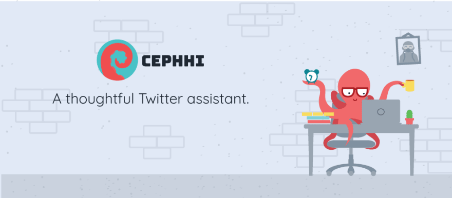 A banner design I did to promote cephhi.com. It displays the logo (which is a red octopus tentacle with a green background) and Cephhi the octopus sitting in a desktop working on the tweets you asked him to publish!
