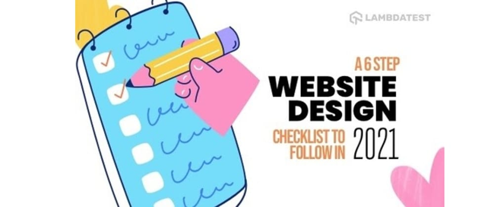 Cover image for A 6 Step Website Design Checklist To Follow In 2021