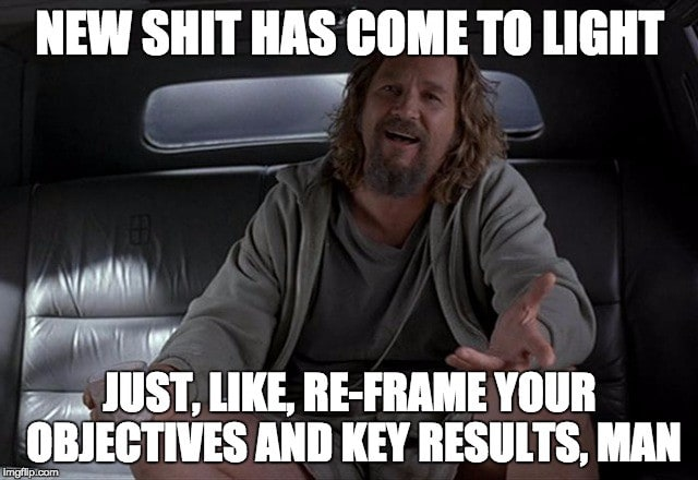 Even the dude knows OKRs