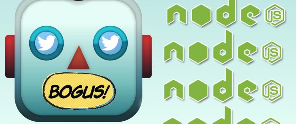 Cover image for Make a Node.js Twitter Bot: Bogus Definition