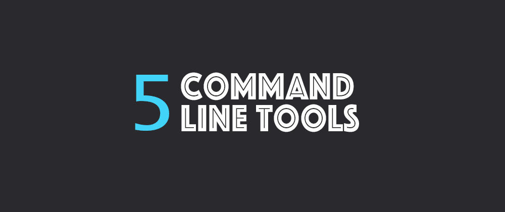 Cover image for 5 CLI Utilities to Boost Your Productivity