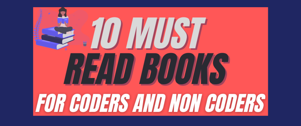 Cover image for 10 Must read Books for Coder and Non Coders (personal reviews)
