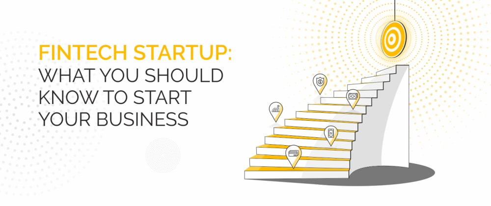 Cover image for FinTech Startup: What You Should Know to Start Your Business