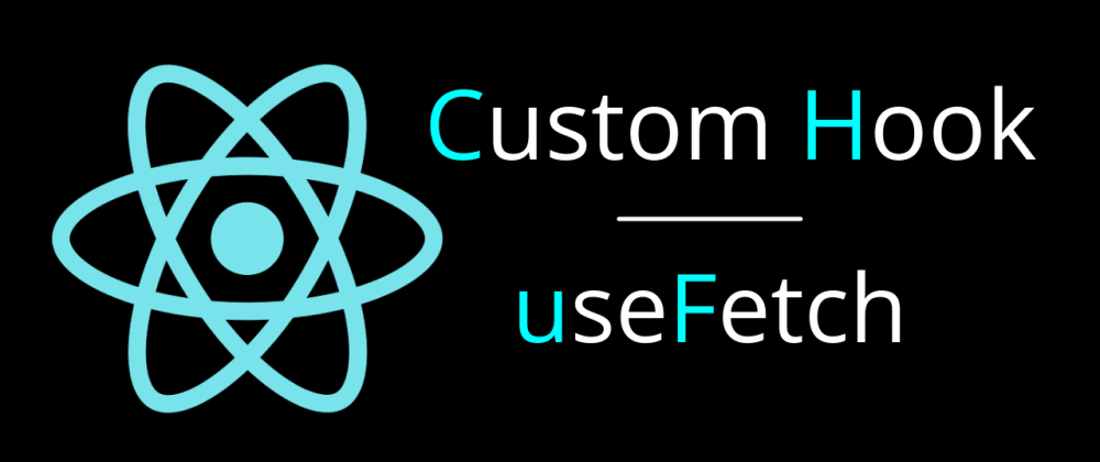 Cover image for React Custom Hook - useFetch