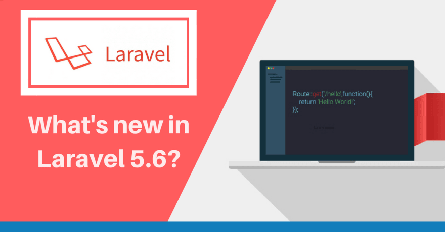 What's new in Laravel 5.6?
