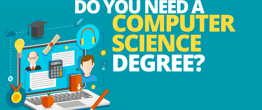 Cover image for Do You Need a Computer Science Degree to Be a Developer?