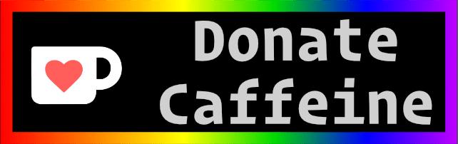 Donate Caffeine by buying me a coffee on Ko-Fi