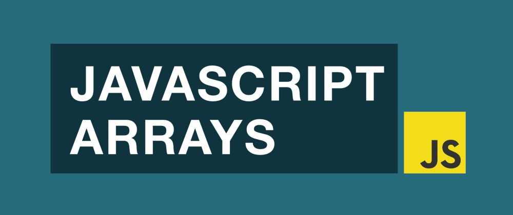 Cover image for JavaScript Arrays Tutorial - Getting Started