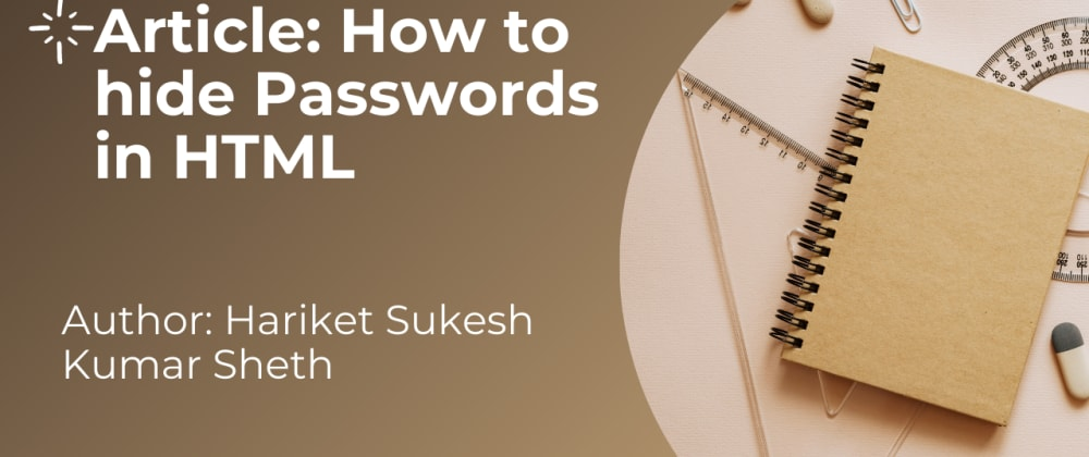 Cover image for How to hide Passwords in HTML ?