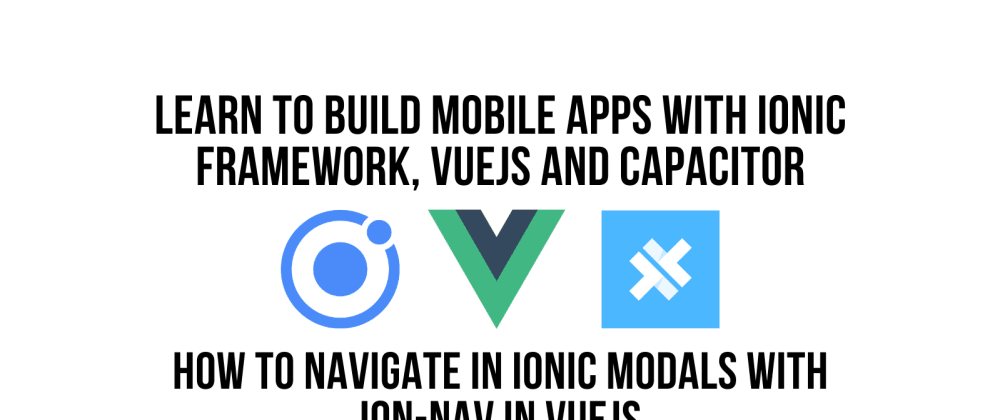 Cover image for How to Navigate in Ionic Modals with ion-nav in VueJS
