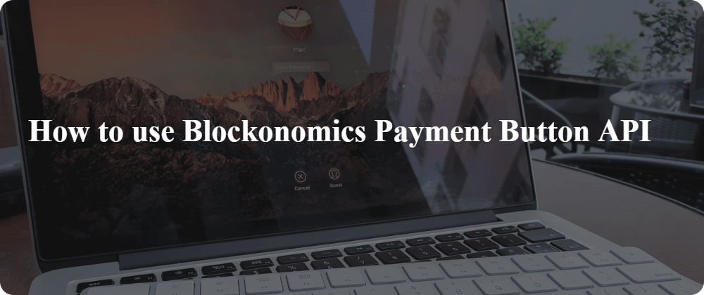 Cover image for Using Blockonomics Payment Button API