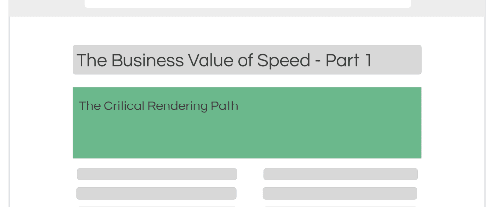 Cover image for The Business 💰 Value of Speed 🏎 - A How-To Guide - Part 1: The Critical Rendering Path