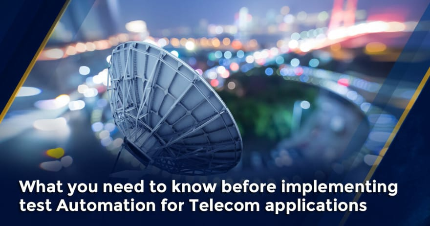 Test Automation Implementation for telecom applications