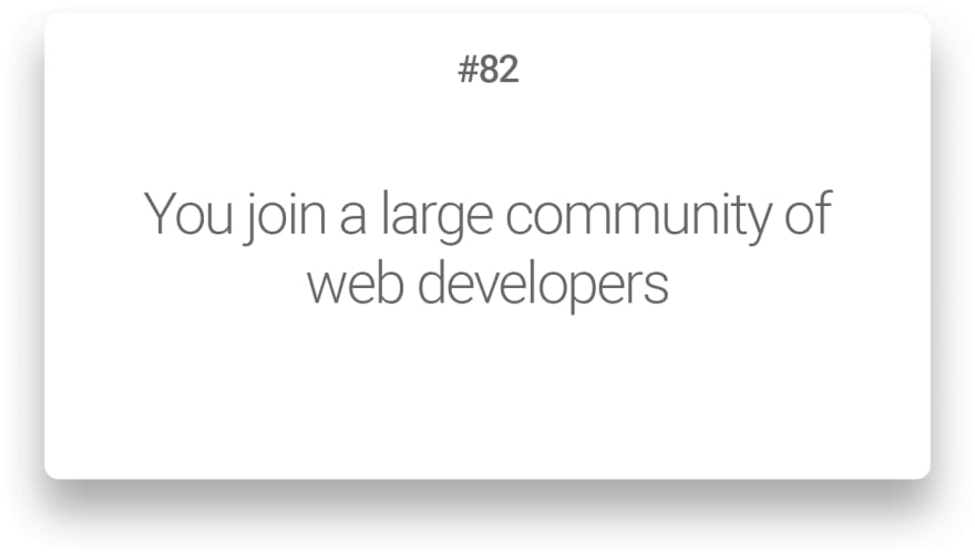 You join a large community of web developers