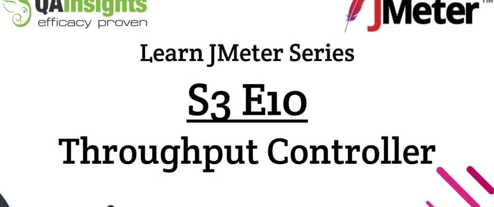 Cover image for S3E10 Learn JMeter Series - Throughput Controller