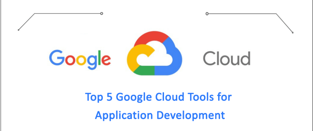 Cover image for Google Cloud Tools for Application Development