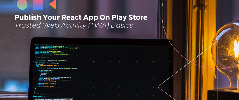 Cover image for Publishing React App on Google Play Store - Trusted Web Activity (TWA) Basic Guide