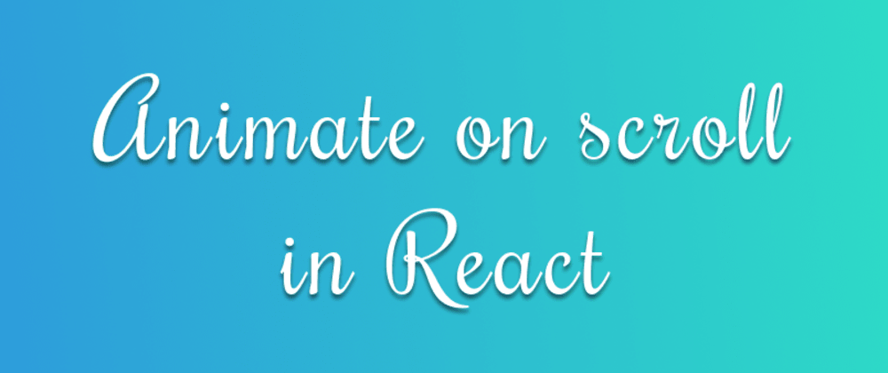 Cover image for Animate on scroll in React