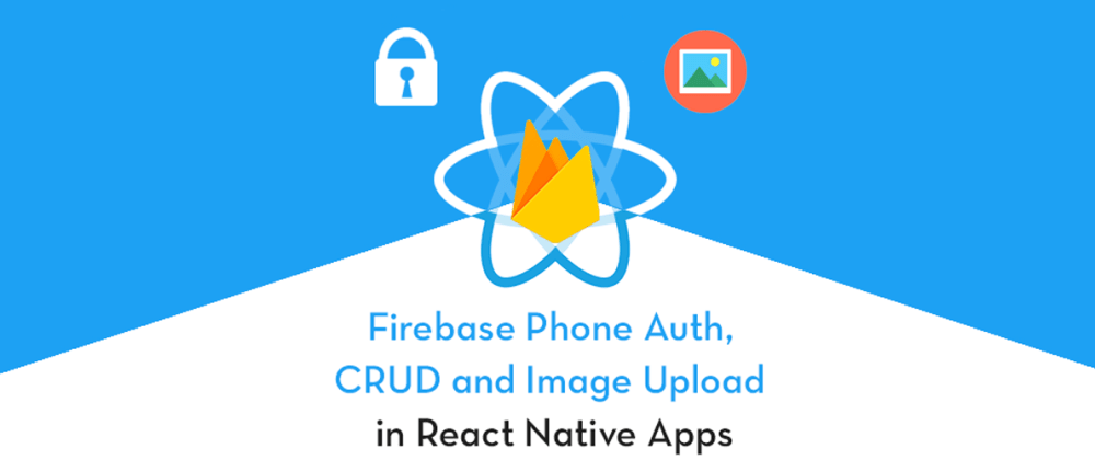 Cover image for React-Native Firebase Phone Authentication with CRUD Operations and Image Upload on storage