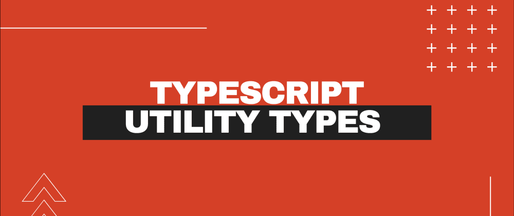 Cover image for 5 Typescript utility types, that will make your life easier
