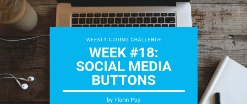 Cover image for Weekly Coding Challenge - Week #18 - Social Media Buttons