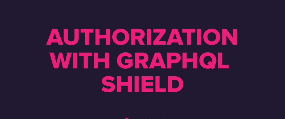 Cover image for Authorization with GraphQL Shield   Episode #3