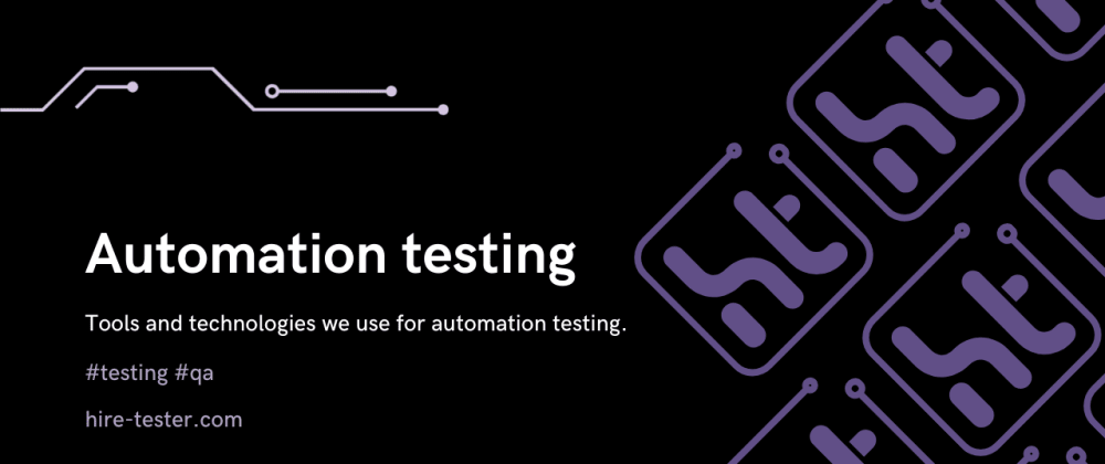 Cover image for Automation testing. Tools and technologies