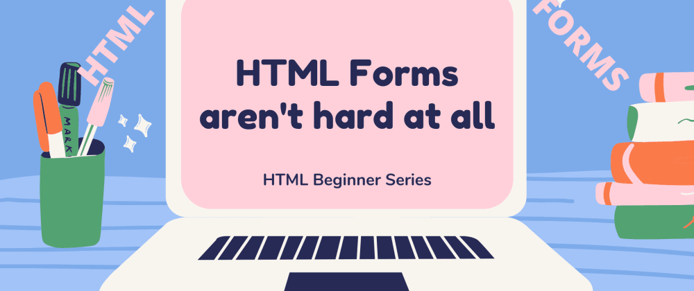 Cover image for Simple guide for HTML forms