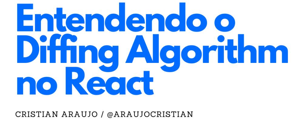 Cover image for Entendendo o Diffing Algorithm no React