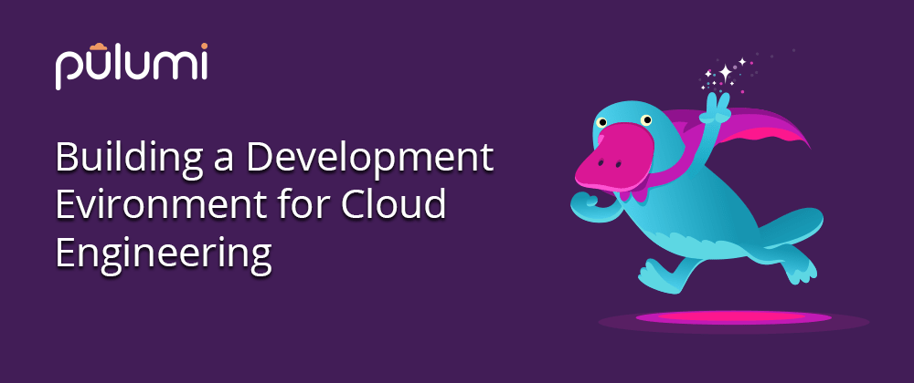 Cover image for Building a Development Environment for Cloud Engineering