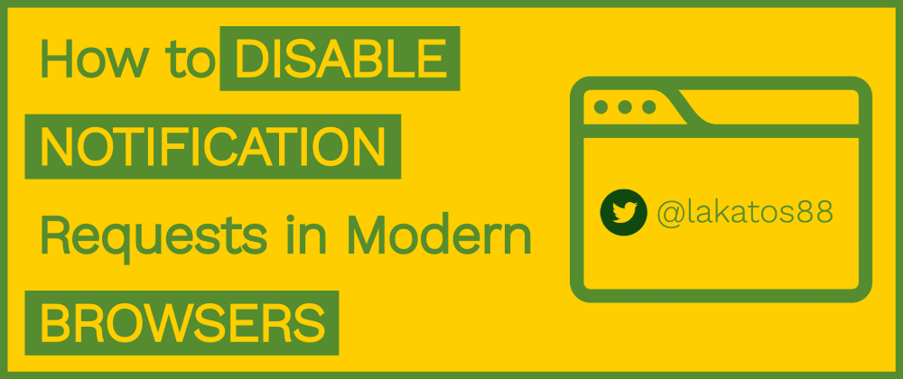 Cover image for How to Disable Notification Requests in Modern Browsers