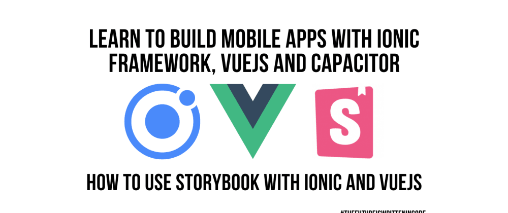 Cover image for How To Use Storybook with Ionic and VueJS