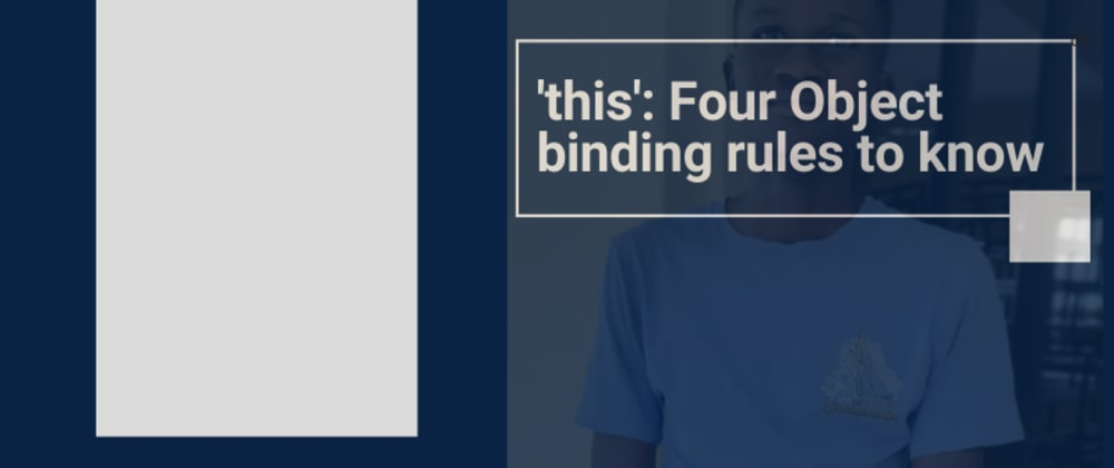 Cover image for JavaScript 'this' - Four rules to know